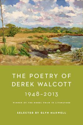 cover of The Poetry of Derek Walcott 1948-2013