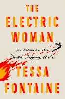 The Electric Woman : A Memoir In Death-defying Acts by Fontaine, Tessa © 2018 (Added: 5/9/18)