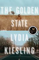 The Golden State by Kiesling, Lydia © 2018 (Added: 10/11/18)