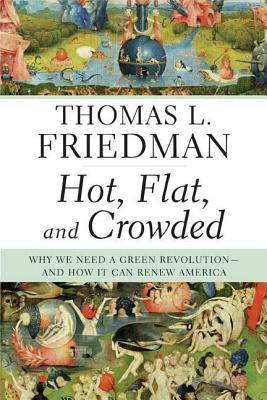 Details about Hot, flat, and crowded : why we need a green revolution, and how it can renew America