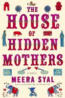 The House Of Hidden Mothers by Syal, Meera © 2016 (Added: 7/19/16)