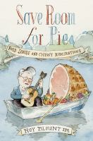 Save Room For Pie : Food Songs And Chewy Ruminations by Blount, Roy, Jr © 2016 (Added: 7/15/16)
