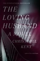 The Loving Husband by Kent, Christobel © 2017 (Added: 3/15/17)