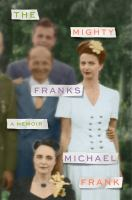 The Mighty Franks : A Memoir by Frank, Michael © 2017 (Added: 9/19/17)