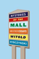 Cover of Mysteries of the Mall and Other Essays
