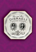 Mr. And Mrs. Disraeli : A Strange Romance by Hay, Daisy © 2015 (Added: 2/24/15)