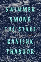 Swimmer Among The Stars : Stories by Tharoor, Kanishk © 2017 (Added: 3/15/17)