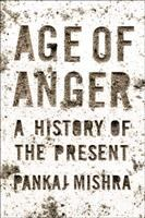 Age Of Anger : A History Of The Present by Mishra, Pankaj © 2017 (Added: 4/13/17)
