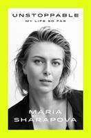 Unstoppable : My Life So Far by Sharapova, Maria © 2017 (Added: 9/18/17)