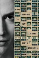 What Belongs To You : A Novel by Greenwell, Garth © 2016 (Added: 1/28/16)