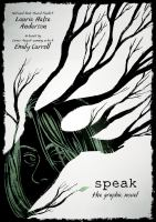 Speak : The Graphic Novel by Anderson, Laurie Halse © 2018 (Added: 3/26/18)