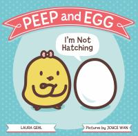 Peep and Egg: I'm Not Hatching
