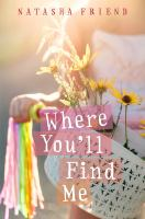 Where You'll Find Me by Friend, Natasha © 2016 (Added: 5/24/16)