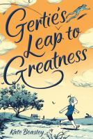 Gerties+leap+to+greatness by Beasley, Kate © 2016 (Added: 2/15/17)