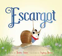 Escargot by Slater, Dashka © 2017 (Added: 4/17/17)