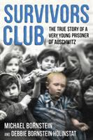 Survivors club : the true story of a very young prisoner of Auschwitz