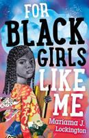 For+black+girls+like+me by Lockington, Mariama © 2019 (Added: 7/30/19)