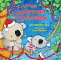 If+animals+celebrated+christmas by Paul, Ann Whitford © 2018 (Added: 10/15/19)
