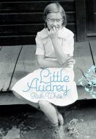 Little+audrey by White, Ruth © 2008 (Added: 7/22/16)