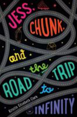 cover of Jess, Chunk, and the Road Trip to Infinity