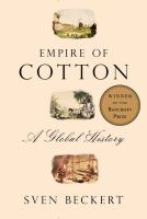 Empire Of Cotton : A Global History by Beckert, Sven © 2014 (Added: 2/24/15)
