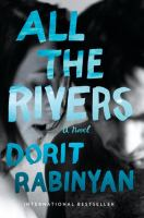 All The Rivers : A Novel by Rabinyan, Dorit © 2017 (Added: 9/7/17)