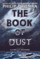 The Book Of Dust : La Belle Sauvage by Pullman, Philip © 2017 (Added: 10/23/17)