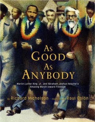 As Good as Anybody by Richard Michelson; Raúl Colón (Illust.)