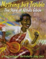 cover of Nothing But Trouble: The Story of Althea Gibson