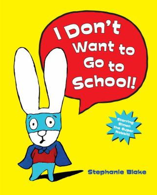 Cover image for I don't want to go to school! 