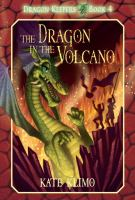 The+dragon+in+the+volcano by Klimo, Kate © 2012 (Added: 12/7/16)