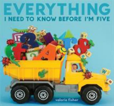 Cover image of everything I need to know before I'm five by Valerie Fisher