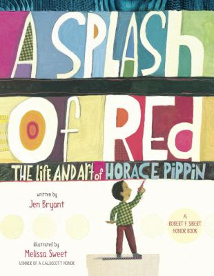 A Splash of Red by Jennifer Bryant; Melissa Sweet (Illustrator)