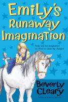 Emilys+runaway+imagination by Cleary, Beverly © 2008 (Added: 9/26/16)
