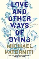 Cover of Love and Other Ways of Dying