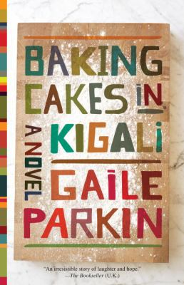 Details about Baking cakes in Kigali : a novel