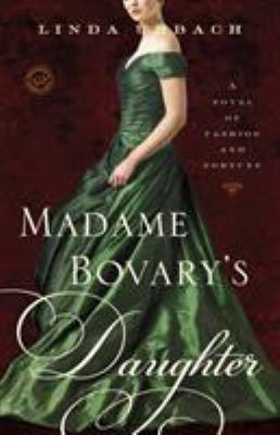 Details about Madame Bovary's daughter : a novel