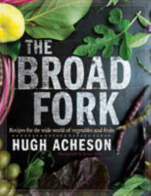 cover of The Broad Fork: Recipes for the Wide World of Vegetables and Fruits