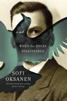 When The Doves Disappeared by Oksanen, Sofi © 2015 (Added: 4/23/15)