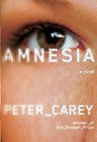 Amnesia by Carey, Peter © 2015 (Added: 1/14/15)