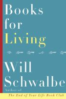 Books For Living by Schwalbe, Will © 2017 (Added: 12/28/16)