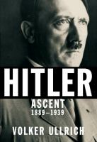 Hitler: Ascent, 1889-1939