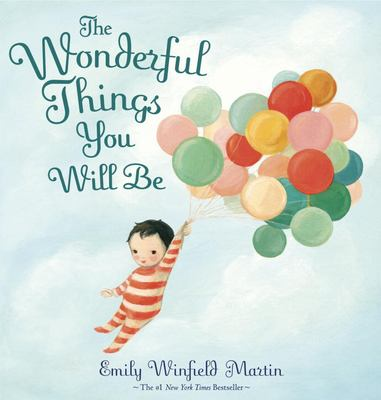 cover of The Wonderful Things You Will Be