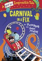 Carnival+in+a+fix++a+not-so-impossible+tale by Reeve, Philip © 2017 (Added: 4/5/17)