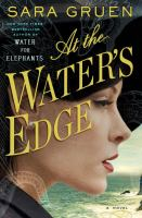 At The Water's Edge : A Novel by Gruen, Sara © 2015 (Added: 3/31/15)