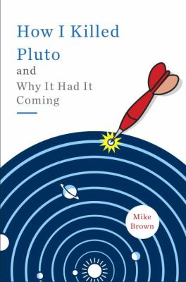Cover image for How I killed Pluto and why it had it coming
