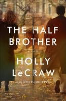 The Half Brother : A Novel by LeCraw, Holly © 2015 (Added: 3/3/15)