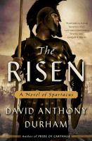 The Risen : A Novel Of Spartacus by Durham, David Anthony © 2016 (Added: 5/3/16)
