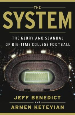 Cover image for System : the glory and scandal of big-time college football.