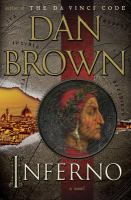 Inferno : A Novel by Brown, Dan &copy; 2013 (Added: 5/13/13)